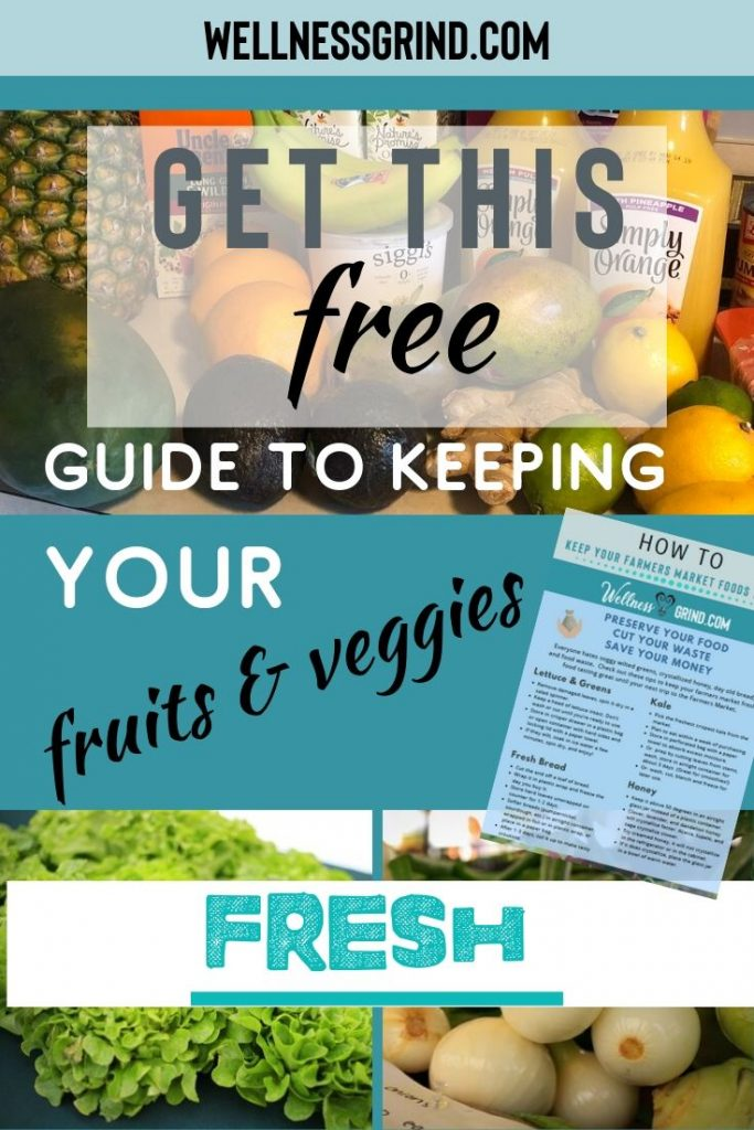 Sign up for the Wellness Vibes newsletter to get a free guide to keeping your fruits and vegetables fresh.