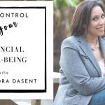 Get control of your financial wellBeing with Kassandra Dasent