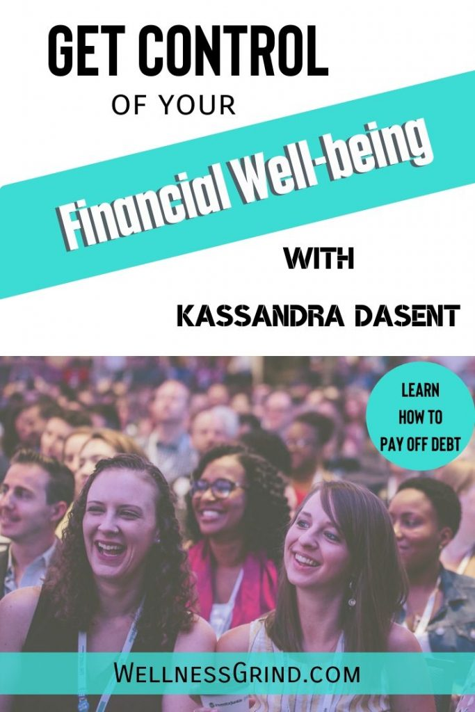 Want to learn how to pay off debt and feel good about your finances? Check out Kassandra Dasent's financial wellness engineering.