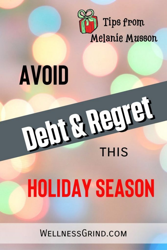 Avoid Debt and Regret this holiday season with these helpful tips!