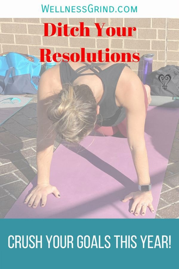 Ditch your resolutions today!   These 3 tips will help you set your wellness goals for the year and keep you on track for success!   #wellnessgoals #goals #resolutions #newyear