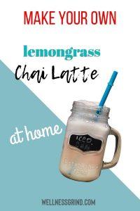 "Chai tea pinterest pin ""make your own lemongrass chai latte at home"""