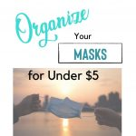 Organize your masks for under $5 with a mask held between two hands.